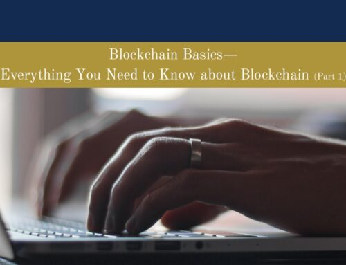 Blockchain Basics—Everything You Need to Know about Blockchain (Part 1)