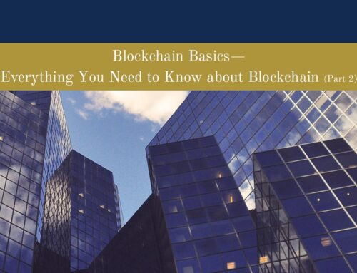 Blockchain Basics—Everything You Need to Know about Blockchain (Part 2)