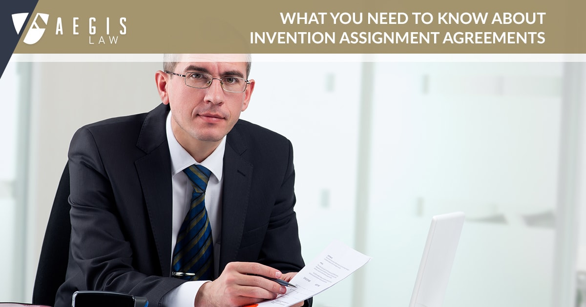 What You Need To Know About Invention Assignment Agreements Aegis Law